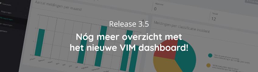 Release-3.5 - Nóg meer overzicht met het nieuwe VIM dashboard